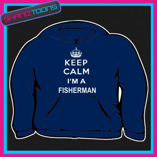 KEEP CALM I/'M A FISHERMAN ANGLER FISH ADULTS MENS LADIES HOODIE HOODY GIFT