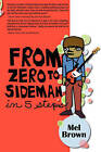 From Zero to Sideman by Mel Brown (Paperback / softback, 2008)