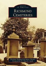 Images of America: Richmond Cemeteries by Misty Thomas and Christine Stoddard...