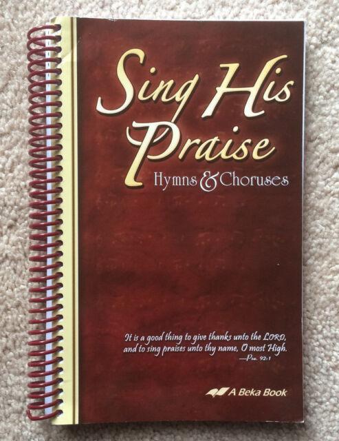 ABeka (7-12 Bible) SING HIS PRAISE HYMNAL - Hymns & Choruses Songbook *LIKE NEW*