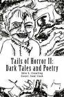 Tails of Horror II: More Scary Stories of Fright by Skin S Crawling (Paperback / softback, 2012)