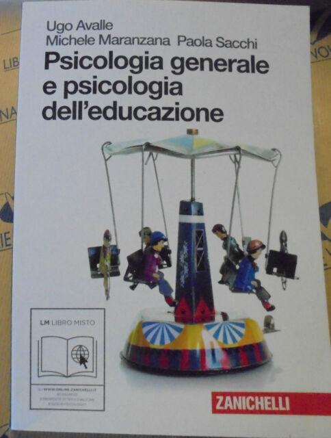 PSICOLOGIA GENERALE E PSICOLOGIA DELL' EDUCAZIONE - U.AVALLE altri - ZANICHELLI