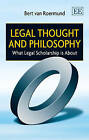 Legal Thought and Philosophy: What Legal Scholarship is About by Bert Van Roermund (Hardback, 2013)