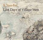 Ji Yun-Fei: Last Days of Village Wen by Anita Chung (Paperback, 2016)