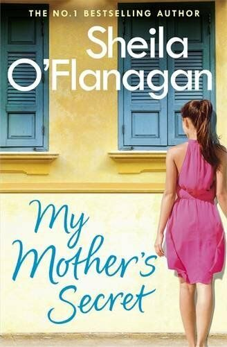 My Mother's Secret By Sheila O'Flanagan. 9781472210708