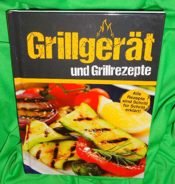GRILLGERÄT und GRILLREZEPTE > Schritt für Schritt erklärt - TOP -ungelesen- NEU
