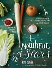 Mouthful of Stars :  A Constellation of Favorite Recipes from My World Travels by Kim Sunee (Hardback, 2014)