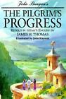 The Pilgrim's Progress : In Today's English by John Bunyan and James H. Thomas (Hardcover)