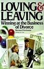 Loving and Leaving: Winning at the Business of Divorce by Bernard E Rothman (Paperback / softback, 1991)