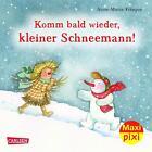 Maxi-Pixi Nr. 217: VE 5 Komm bald wieder, kleiner Schneemann! von Clara Blau (2016, Set mit diversen Artikeln)