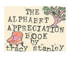 The Alphabet Appreciation Book by Tracy Stanley (Paperback / softback, 2011)
