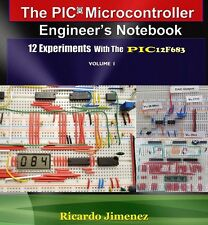 PIC Microcontroller Engineer's Notebook 12 Experiments PIC12F683 Electronics New