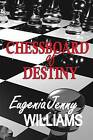 Chessboard of Destiny Questions ... But Are There Any Answers? by Eugenia Jenny Williams (Paperback / softback, 2013)
