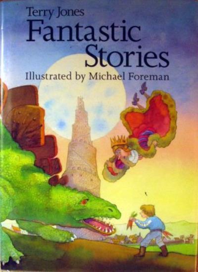 Fantastic Stories,Terry Jones, Michael Foreman- 9781851459575