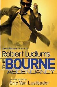 Robert-Ludlum-039-s-the-Bourne-Ascendancy-Book-New