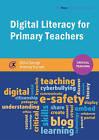 Digital Literacy for Primary Teachers by Moira Savage, Anthony Barnett (Paperback, 2015)