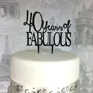 Image Is Loading 40th Birthday Cake Topper 40 Amp Fabulous Acrylic