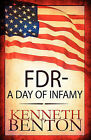 FDR - A Day of Infamy by Kenneth Benton (Paperback / softback, 2010)