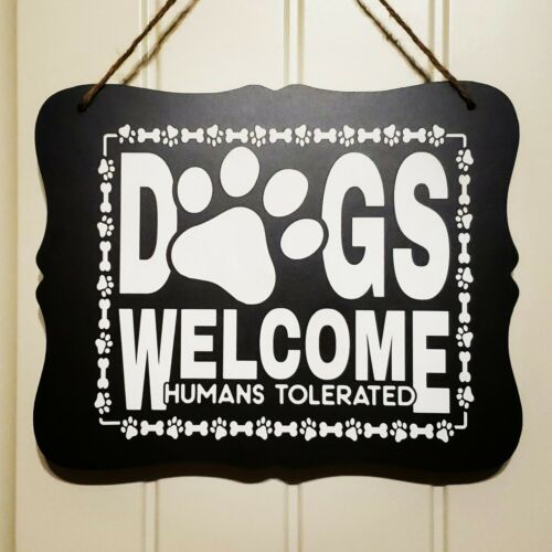 Dogs Welcome People Tolerated Sign For wreath or home decor