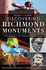 Discovering Richmond Monuments: A History of River City Landmarks Beyond the Avenue by Robert C Layton (Paperback / softback, 2013)