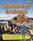 Northern Ireland: A Benjamin Blog and His Inquisitive Dog Guide by Anita Ganeri (Hardback, 2016)