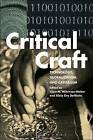 Critical Craft: Technology, Globalization and Capitalism by Bloomsbury Publishing PLC (Paperback, 2016)