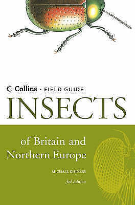 Chinery, Michael, Insects of Britain and Northern Europe (Collins Field Guide),