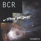 Speck of Dust by BCR (CD, Dec-2004, Sparkling Beatnik)