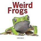 Weird Frogs by Chris Earley (Paperback, 2014)