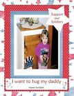 I Want to Hug My Daddy 9781456745332 by Karen Vonstein Book