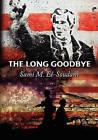The Long Good-Bye by Sami M El-Soudani (Paperback / softback, 2011)
