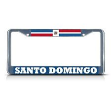 DOMINICAN REPUBLIC SANTO DOMINGO Chrome Metal License Plate Frame Tag Border