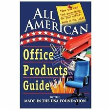 All American Office Products Guide by Made In Usa Foundation (2013, Paperback)