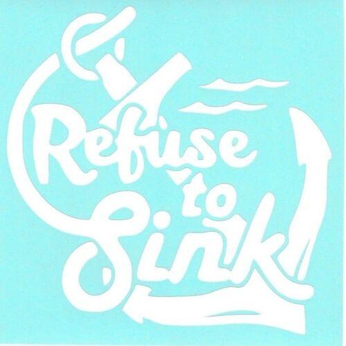 Refuse To Sink vinyl sticker decal Car truck suv