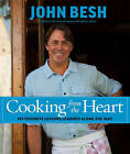 Cooking from the Heart: My Favorite Lessons Learned Along the Way by John Besh (Hardback, 2013)