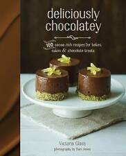 Deliciously Chocolatey: 100 Cocoa-Rich Recipes for Bakes, Cakes and Chocolate...