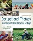Occupational Therapy in Community-based Practice Settings by Maggie Reitz, Marjorie E. Scaffa (Paperback, 2013)