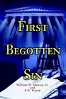 First Begotten Sin by William W Morrow (Paperback / softback, 2003)