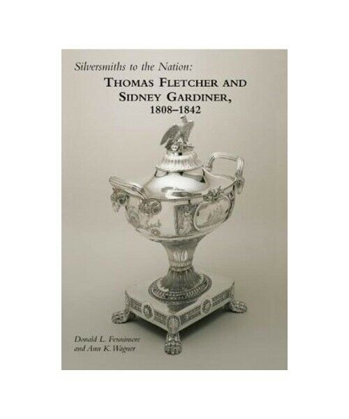 Donald L. Fennimore, Ann K Wagner Silversmiths to the Nation