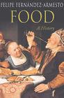 Food: A History by Dr Felipe Fernandez-Armesto (Paperback, 2002)