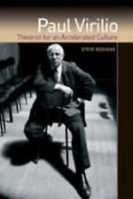 Paul Virilio: Theorist for an Accelerated Culture