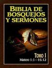 Biblia de Bosquejos y Sermones-RV 1960-Mateo 1:1-16:12 by Anonimo (Paperback / softback, 1997)