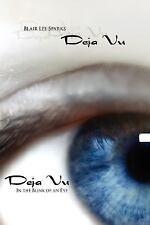 Deja Vu : In the Blink of an Eye by Blair Lee Sparks (2007, Paperback)