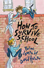 How to Survive School: Poems Chosen by by David Harmer (Paperback, 2006)