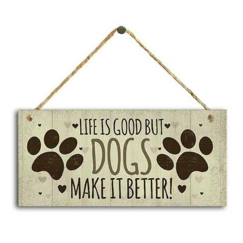 Wooden Sign Life good but dogs make it better Board Decor