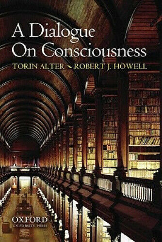 A Dialogue on Consciousness by Alter, Torin.