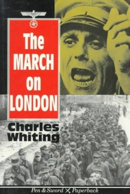 March on London (Pen & Sword paperback), Whiting, Charles, Used; Good Book