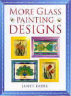 More Glass Painting Designs by Janet Eadie (Paperback, 2002)