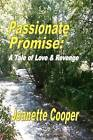 Passionate Promise: A Tale of Love & Revenge by Jeanette Cooper (Paperback / softback, 2012)