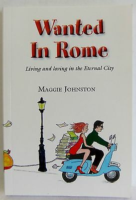 Wanted in Rome Maggie Johnston Living Loving after 50 year biography book PB